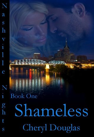 Shameless (Nashville Nights, #1)