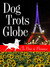 Dog Trots Globe - To Paris & Provence