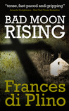 Bad Moon Rising by Frances di Plino