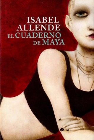 Reseña: El cuaderno de Maya - Isabel Allende