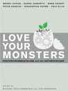 Love Your Monsters: Postenvironmentalism and the Anthropocene