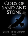 Gods of Sand and Stone (The God Wars, #1)