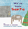 We've Seen Santa by Tiffany A. Higgins