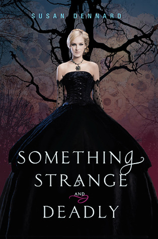 Early Review – Something Strange and Deadly (Something Strange and Deadly #1) by Susan Dennard