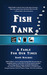 FISH TANK:  A Fable for Our