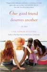 One Good Friend Deserves Another by Lisa Verge Higgins
