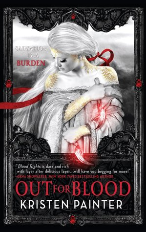 Out for Blood (House of Comarré #4)  - Kristen Painter