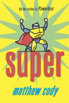 Super (Supers of Noble's Green, #2)