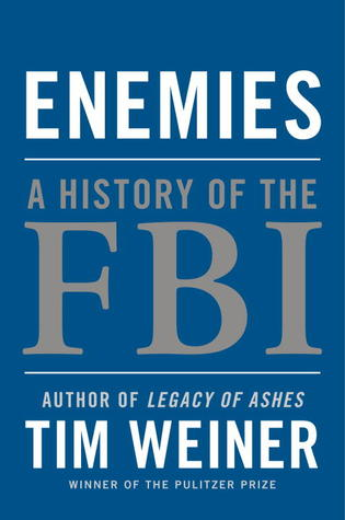 A History of the FBI  - Tim Weiner