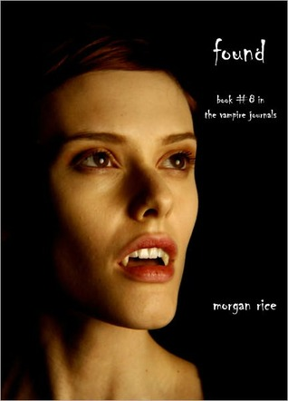 Found (The Vampire Journals, #8)  - Morgan Rice