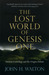 The Lost World of Genesis One: Ancient Cosmology and the Origins Debate (Kindle Edition)