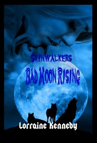 Bad Moon Rising (Skinwalkers Trilogy, #1)