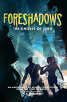 Foreshadows - The Ghosts of Zero by Jeff LaSala