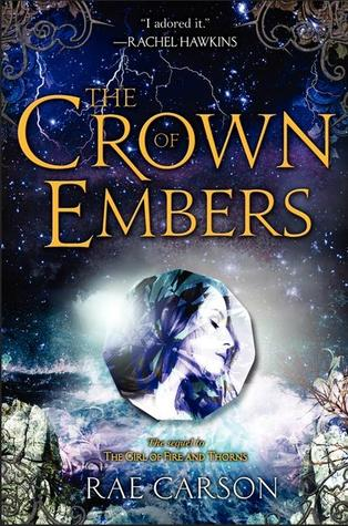 The Crown of Embers (Fire and Thorns #2) by Rae Carson | Review