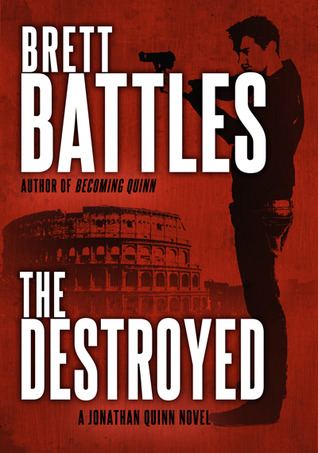The Destroyed (Jonathan Quinn #5) - Brett Battles