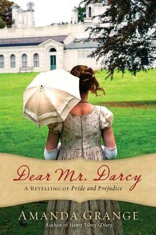 Dear Mr. Darcy: A Retelling of Pride and Prejudice