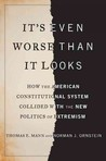It's Even Worse Than It Looks by Thomas E. Mann