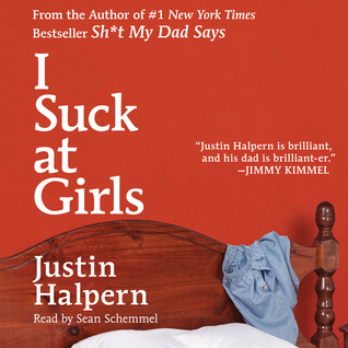 Audiobook Review – I Suck at Girls by Justin Halpern