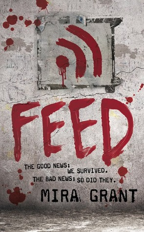 Short and Sweet Review – Feed (Newsflesh #1) by Mira Grant