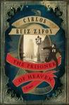 The Prisoner of Heaven (The Cemetery of Forgotten Books, #3)