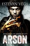 Arson (Arson, #1)