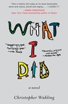 What I Did: A Novel