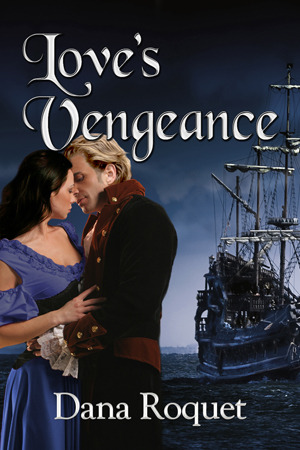 Love's Vengeance by Dana Roquet