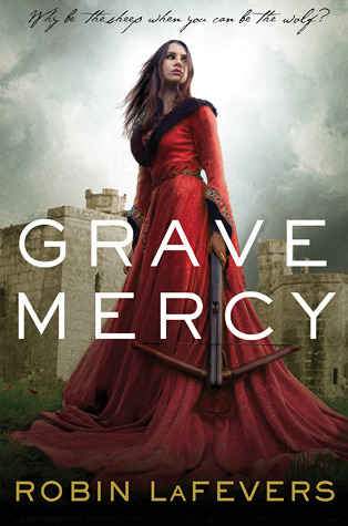 Early Review – Grave Mercy (His Fair Assassin #1) by R.L. LaFevers