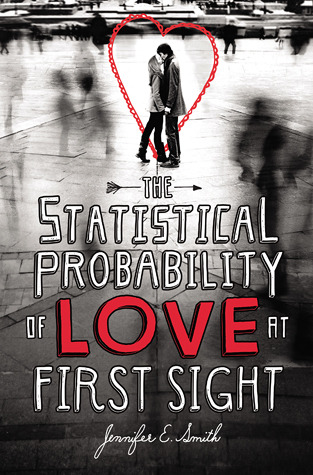 The Statistical Probability Of Love At First Sight by Jennifer E. Smith | Review