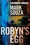 Robyn's Egg - A Futuristic Thriller