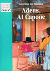 Adeus, Al Capone