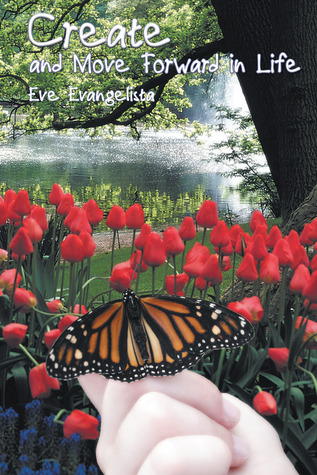 create and move forward in life by eve evangelista reviews