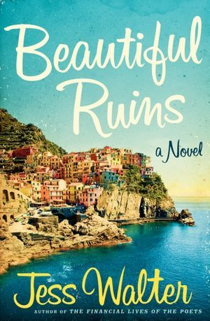 Beautiful Ruins by Jess Walter | Book Review by The 1000th Voice
