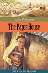 The Paper House by Lois Peterson