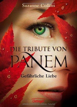 Die Tribute von Panem: Gefährliche Liebe (The Hunger Games, #2)