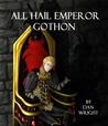 All Hail Emperor Gothon