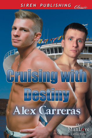 Two Book Review : Cruising with Destiny & Cruising into Destiny : Commitment Ceremony by Alex Carreras