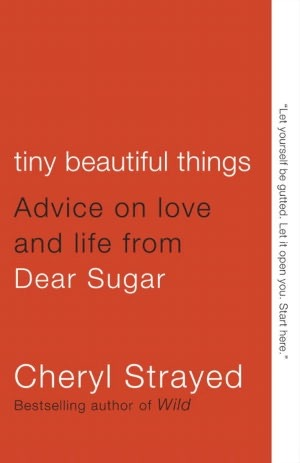 https://www.goodreads.com/book/show/13152194-tiny-beautiful-things