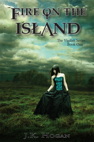 Fire on the Island (Vigilati, #1)