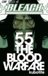 Bleach, Vol. 55: The Blood Warfare (Bleach #55)