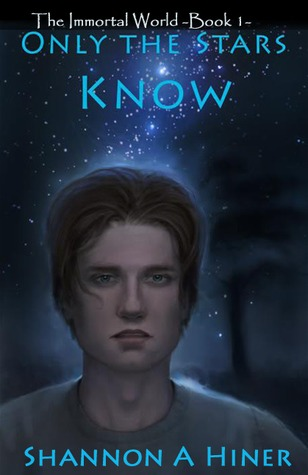 Only the Stars Know by Shannon A. Hiner
