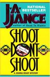 Shoot Don't Shoot (Joanna Brady, #3)