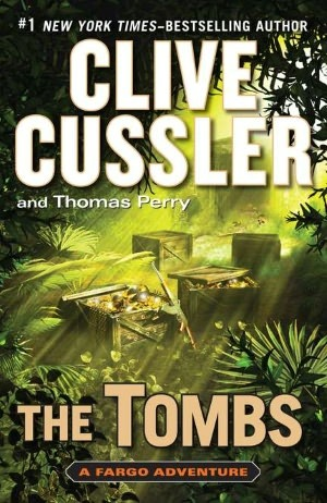 The Tombs (Fargo Adventure, #4)  - Clive Cussler, Thomas Perry