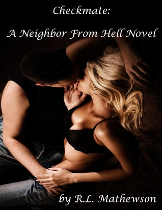 Neighbor from hell - Tome 3 : Checkmate de R.L Mathewson 13624367