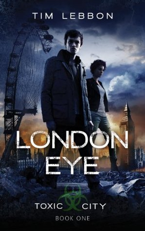 London Eye (Toxic City, #1)
