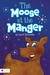 The Moose at the Manger
