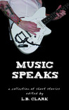 Music Speaks by L.B. Clark