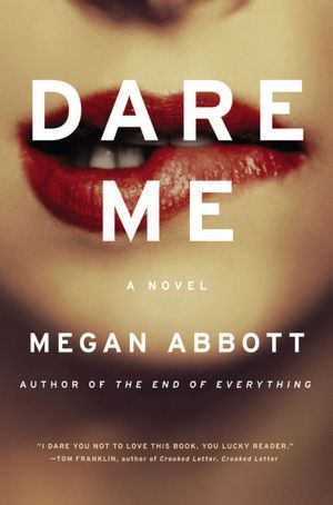 Early Review – Dare Me by Megan Abbott