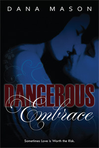 Dangerous Embrace (Embrace, #1)