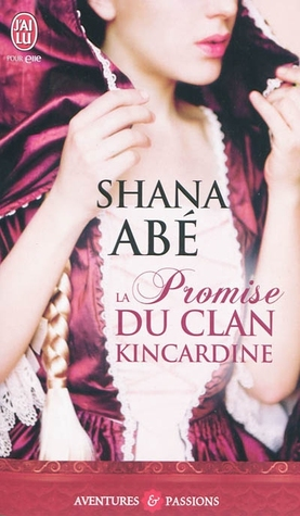 shana abé -  La Promise du clan Kincardine  de Shana Abé  8498999
